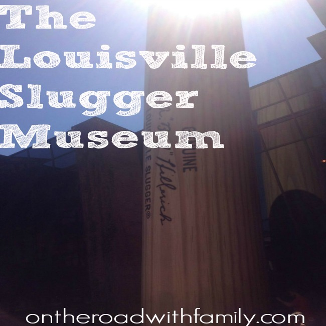 The Louisville Slugger Museum was a big hit for our family! Your family gets to tour the factory where the great Louisville Sluggers are made! There is also a great museum to see with great baseball items from the Major Leagues and at the end you get to take home your very own bat!