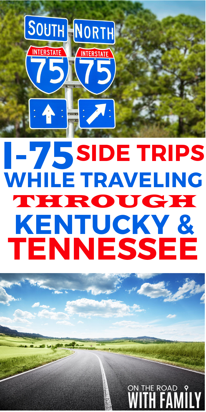 1-75 Side Trips While Traveling Through Kentucky & Tennessee
