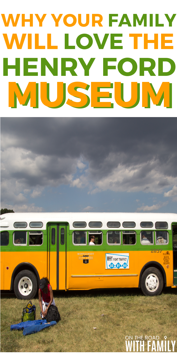 Why Your Family will Love the Henry Ford Museum