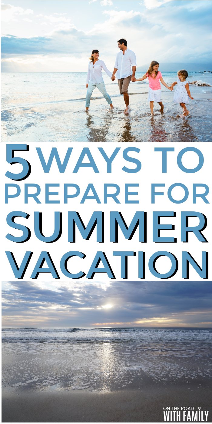 Great tips for preparing for summer vacation! #vacation #familyvacation #familytravel